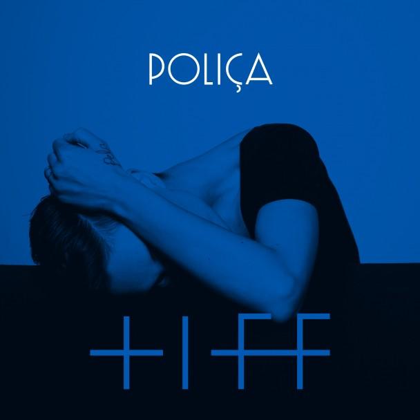 Poliça-Tiff-608x608
