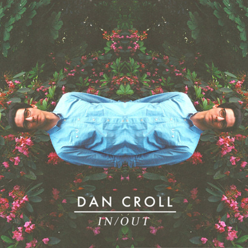 Dan Croll in:out