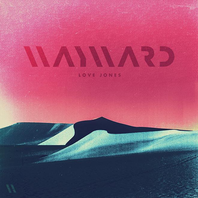 wayward-love-jones-1